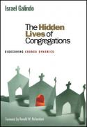 Cover Image The hidden lives of congregations : understanding congregational dynamics [electronic book]