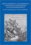 Writing, rewriting, and overwriting in the books of Deuteronomy and the Former Prophets : essays in honor of Cynthia Edenburg