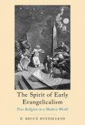 The spirit of early evangelicalism : true religion in a modern world [electronic book]