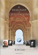 A dialogue of civilizations : Gülen's Islamic ideals and humanistic discourse