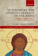 St Theodore the Studite's defence of the icons : theology and philosophy in ninth-century Byzantium