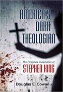 America's dark theologian : the religious imagination of Stephen King