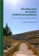 Pilgrimage in early Christian Jordan : a literary and archaeological guide