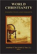 World Christianity : perspectives and insights : essays in honor of Peter C. Phan
