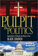 Pulpit & politics : separation of church & state in the Black church
