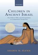 Children in ancient Israel: the Hebrew Bible and Mesopotamia in comparative perspective [electronic book]