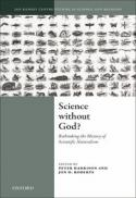Science without God? rethinking the history of scientific naturalism [electronic book]