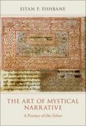 The art of mystical narrative : a poetics of the Zohar [electronic book]