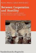Between cooperation and hostility : multiple identities in ancient Judaism and the interaction with foreign powers