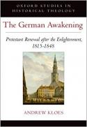 The German awakening Protestant renewal after the Enlightenment, 1815-1848 [electronic resource]