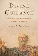 Divine guidance lessons for today from the world of early Christianity [e-book]