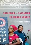 Suffering and salvation in Ciudad Juárez