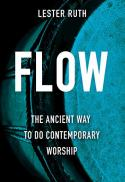 Flow : the ancient way to do contemporary worship