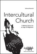 Intercultural church : a biblical vision for an age of migration