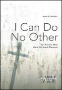 I can do no other : the church's new here we stand moment
