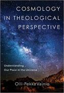 Cosmology in theological perspective : understanding our place in the universe