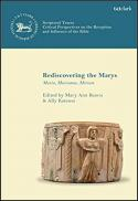 Rediscovering the Marys : Maria, Mariamne, Miriam