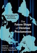 The future shape of Christian proclamation : what the global south can teach us about preaching