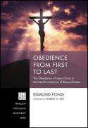Obedience from first to last : the obedience of Jesus Christ in Karl Barth's doctrine of reconciliation