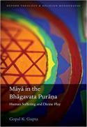 Māyā in the Bhāgavata Purāna : human suffering and divine play