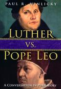Luther vs. Pope Leo : a conversation in purgatory