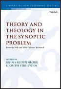 Theological and theoretical issues in the synoptic problem