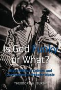 Is God funky or what? Black biblical culture and contemporary popular music