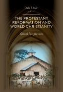 The Protestant Reformation and world Christianity : global perspectives