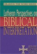 Lutheran perspectives on biblical interpretation : the Hein-Fry lectures, series XIX