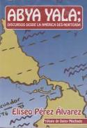 Abya Yala : discursos desde la América des-norteada
