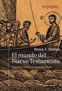 El mundo del Nuevo Testamento : perspectivas desde la antropología cultural