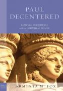 Paul decentered : reading 2 Corinthians with the Corinthian women