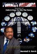 Project America : memoirs of faith and hope to win the future