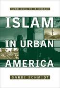 Islam in urban America : Sunni Muslims in Chicago