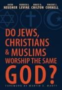 Do Jews, Christians, & Muslims worship the same God?