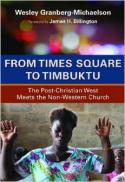 From Times Square to Timbuktu : the post-Christian West meets the non-western church