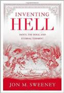 Inventing Hell : Dante, the Bible and eternal torment