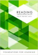 Reading theologically : foundations for learning