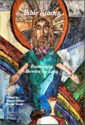 Bible stories : reimagining between the lines