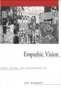 Empathic vision : affect, trauma, and contemporary art