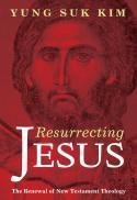 Resurrecting Jesus : the renewal of New Testament theology