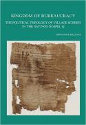 Kingdom of bureaucracy : the political theology of village scribes in the sayings gospel Q