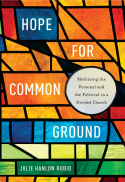 Hope for common ground : mediating the personal and the political in a divided church