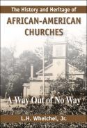 The history & heritage of African-American churches : a way out of no way
