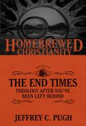The homebrewed Christianity guide to the end times : theology after you've been left behind