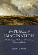 The place of imagination : Wendell Berry and the poetics of community, affection, and identity