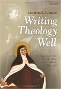 Writing theology well : a rhetoric for theological and biblical writers (2nd ed.)