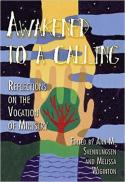 Awakened to a calling : reflections on the vocation of ministry