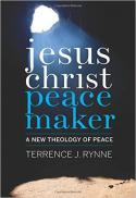 Jesus Christ, peacemaker : a new theology of peace