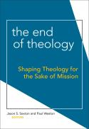 The end of theology : shaping theology for the sake of mission